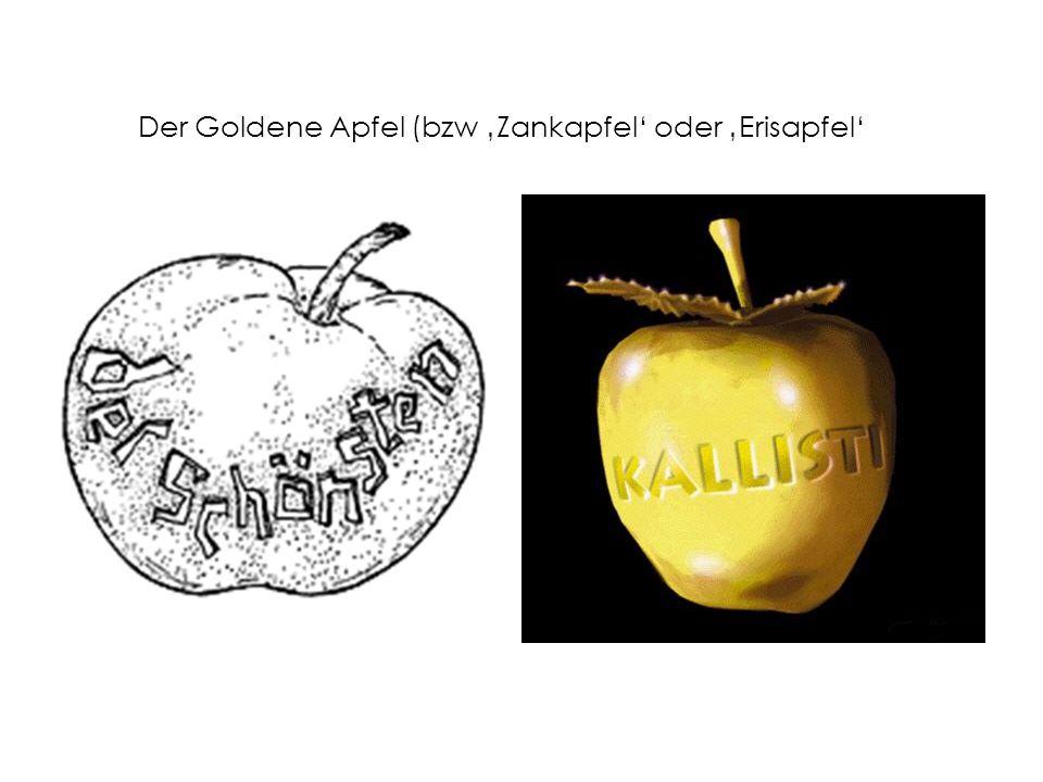 Der Goldene Apfel (bzw 'Zankapfel' oder 'Erisapfel'