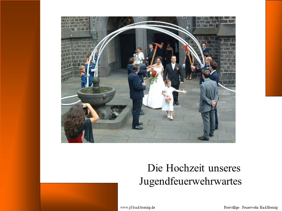 Die Hochzeit unseres Jugendfeuerwehrwartes