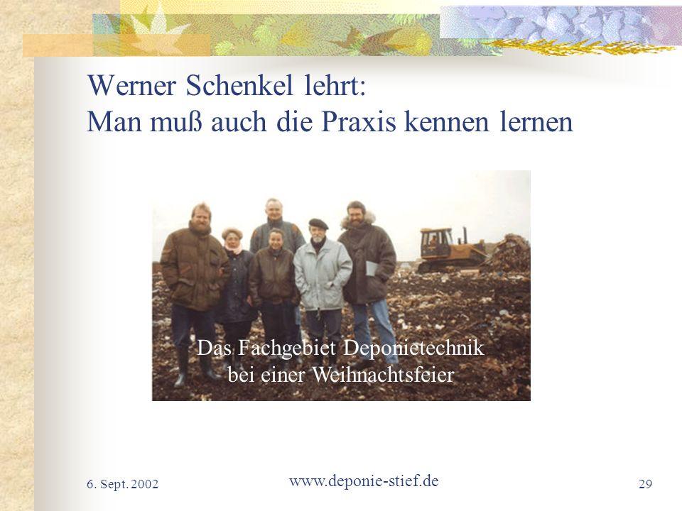 Werner Schenkel lehrt: Man muß auch die Praxis kennen lernen