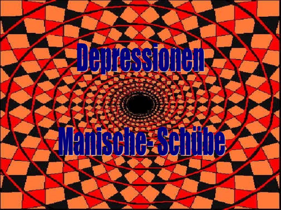 Depressionen Manische- Schübe