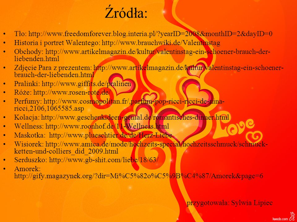 Źródła: Tło: http://www.freedomforever.blog.interia.pl/ yearID=2008&monthID=2&dayID=0.