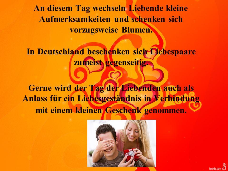 In Deutschland beschenken sich Liebespaare zumeist gegenseitig.