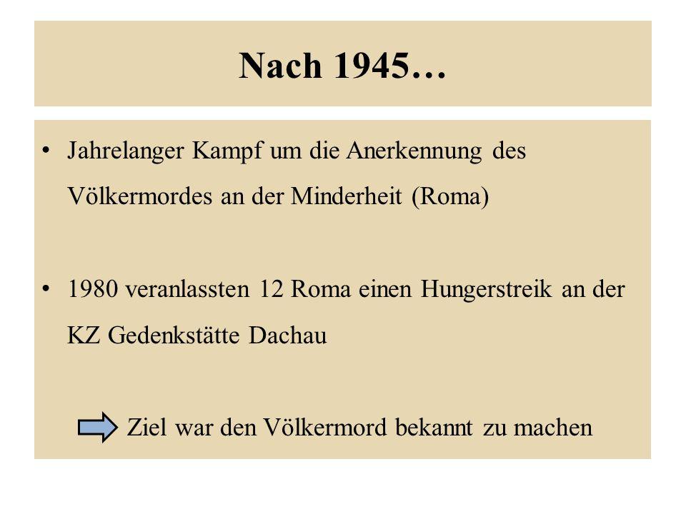 Nach 1945… Jahrelanger Kampf um die Anerkennung des Völkermordes an der Minderheit (Roma)