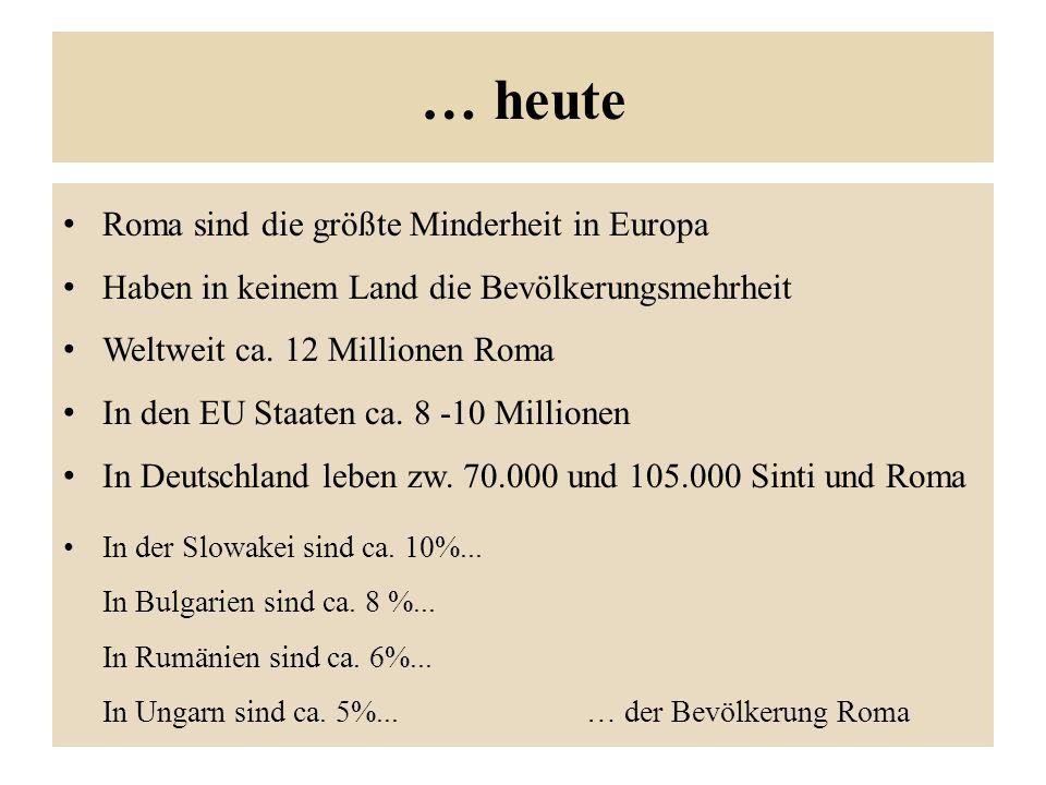 … heute Roma sind die größte Minderheit in Europa