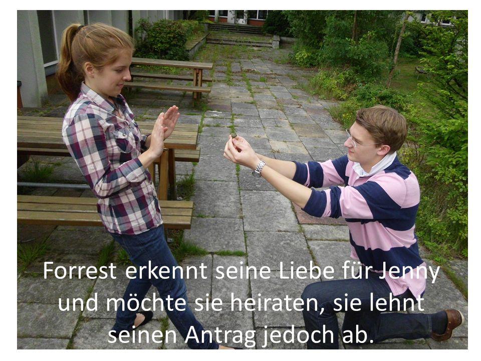 Forrest erkennt seine Liebe für Jenny und möchte sie heiraten, sie lehnt seinen Antrag jedoch ab.