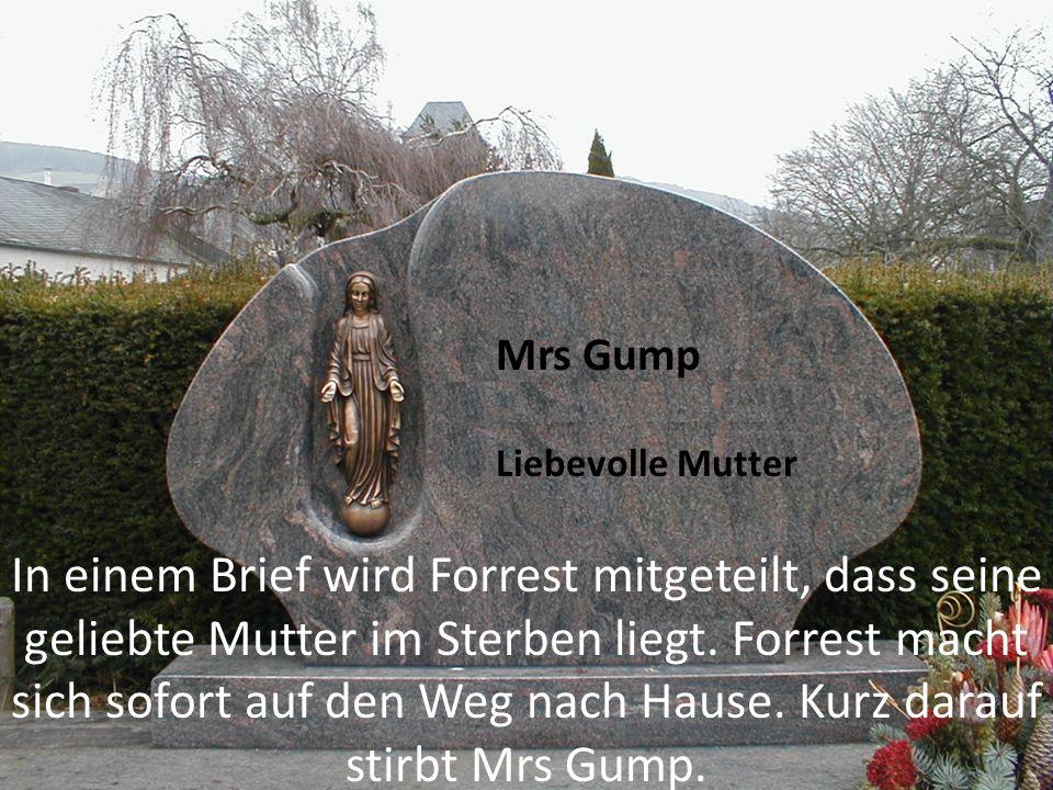 Mrs Gump Liebevolle Mutter.
