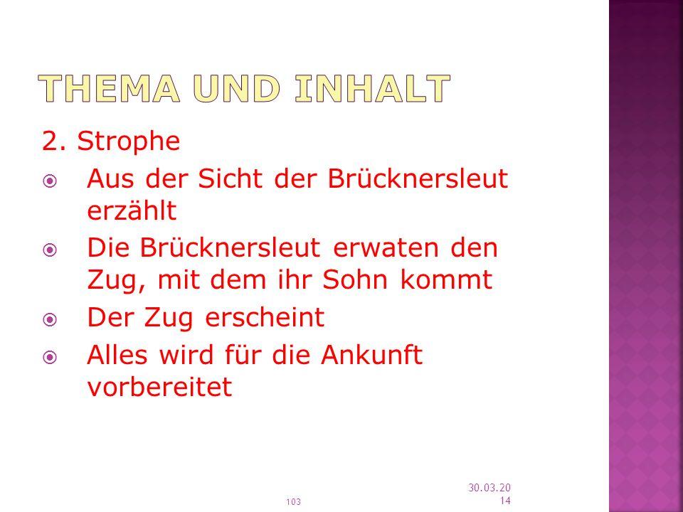 Thema und Inhalt 2. Strophe Aus der Sicht der Brücknersleut erzählt