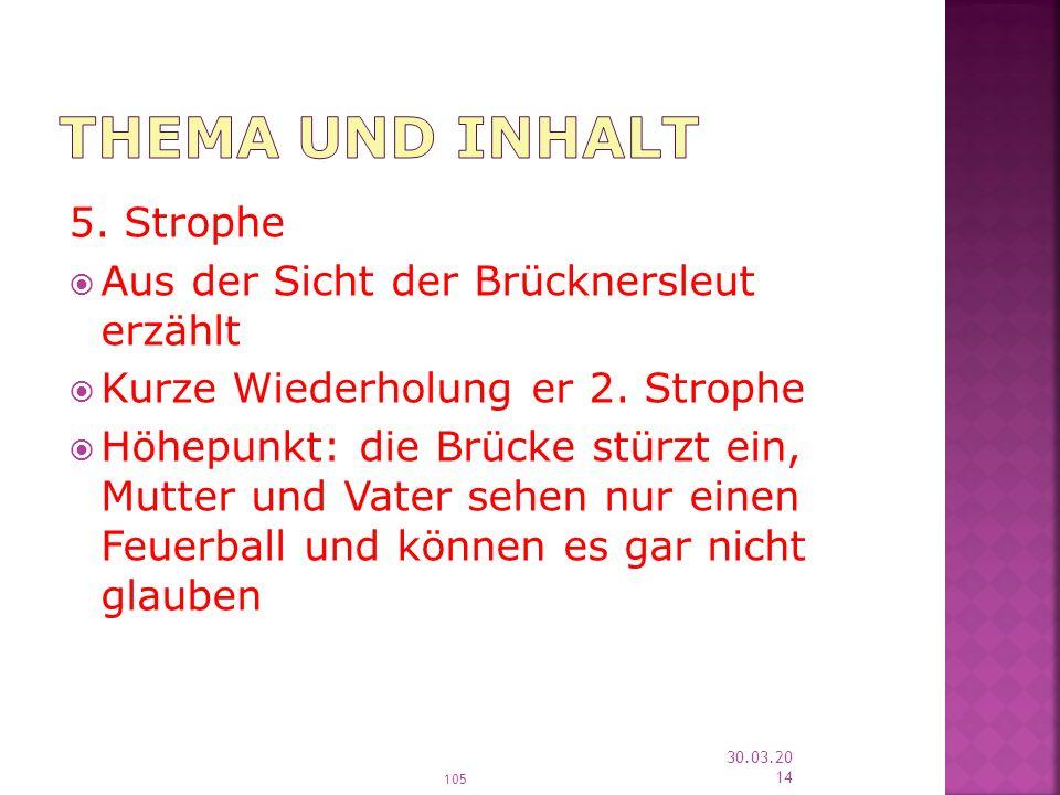Thema und Inhalt 5. Strophe Aus der Sicht der Brücknersleut erzählt