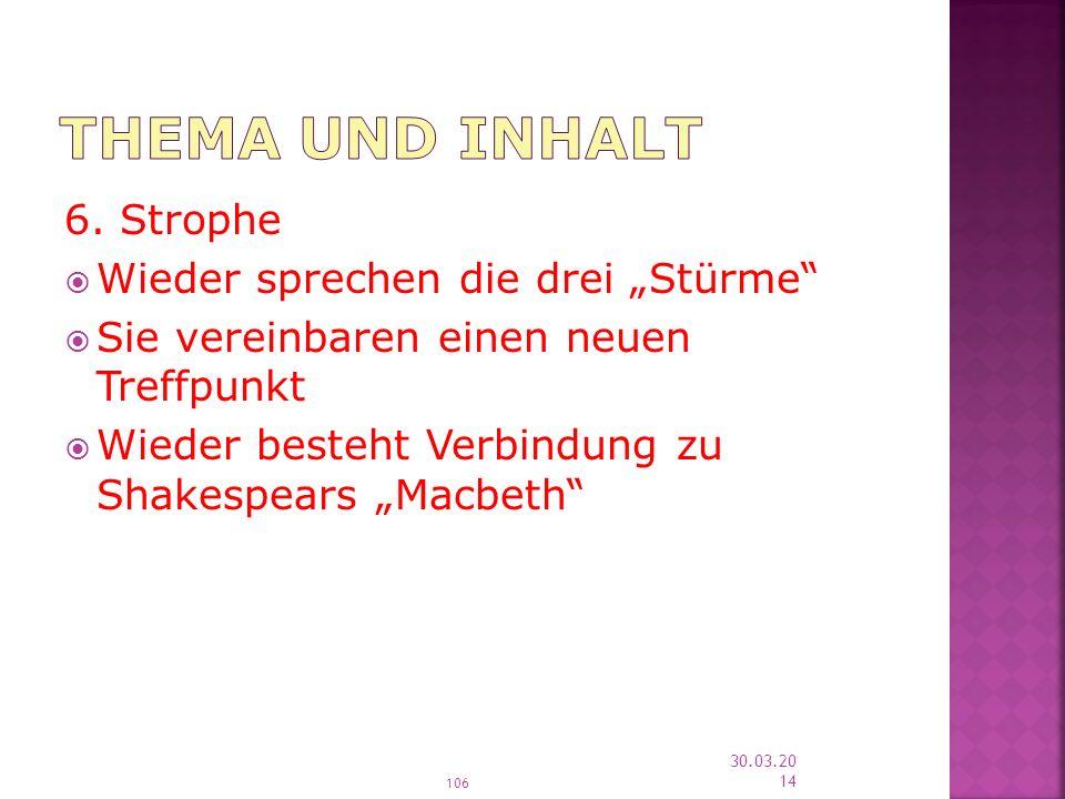 """Thema und Inhalt 6. Strophe Wieder sprechen die drei """"Stürme"""