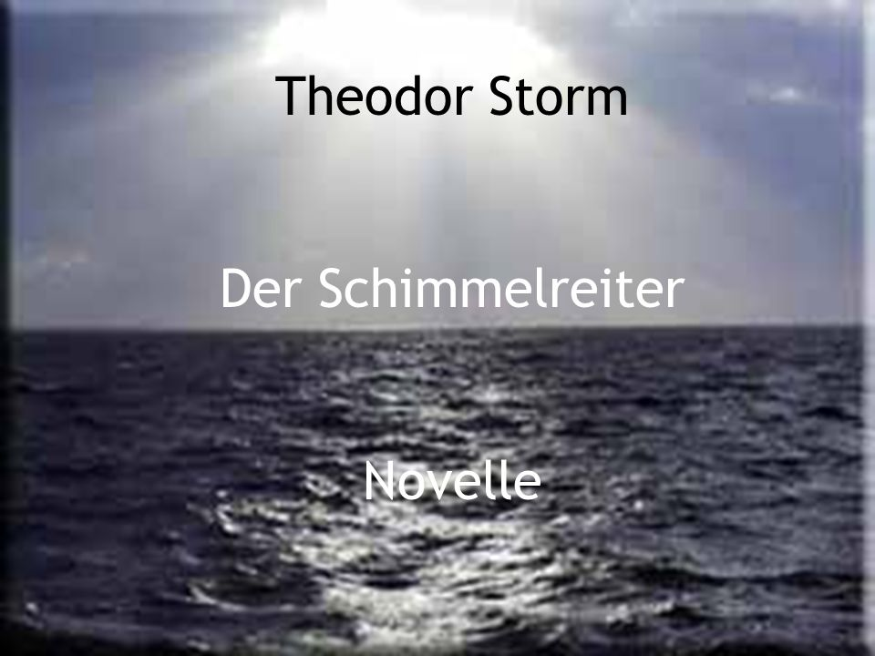 Theodor Storm Der Schimmelreiter Novelle
