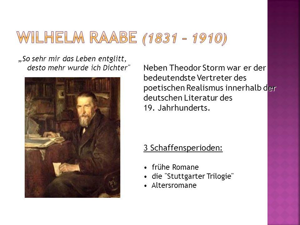 """Wilhelm Raabe (1831 – 1910) """"So sehr mir das Leben entglitt, desto mehr wurde ich Dichter"""