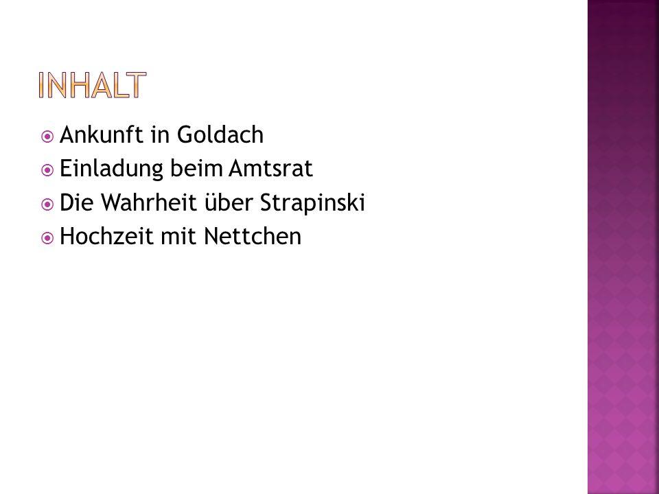 Inhalt Ankunft in Goldach Einladung beim Amtsrat