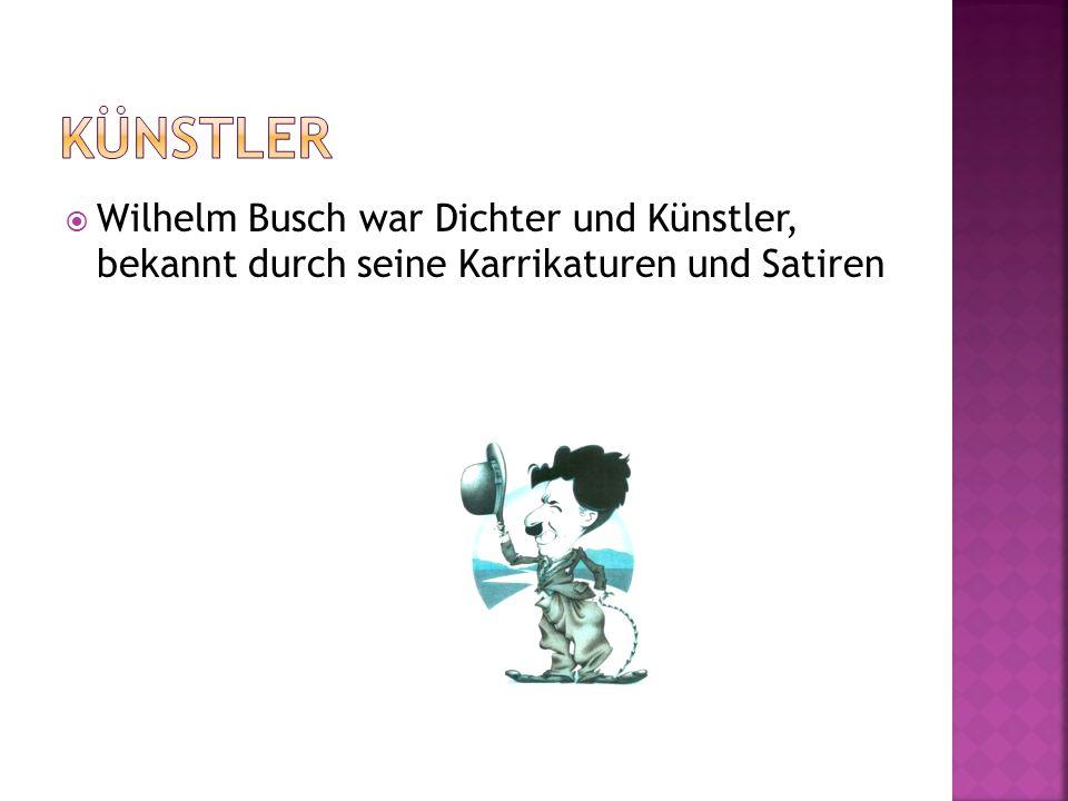 Künstler Wilhelm Busch war Dichter und Künstler, bekannt durch seine Karrikaturen und Satiren