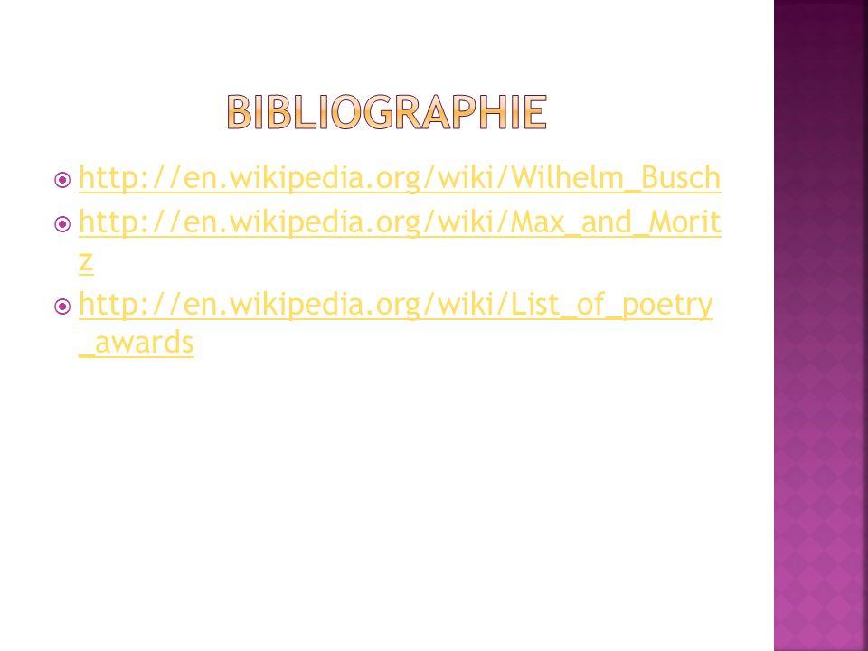 Bibliographie http://en.wikipedia.org/wiki/Wilhelm_Busch