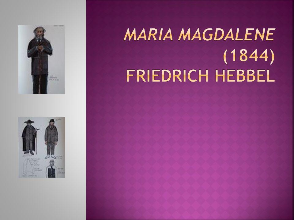 Maria Magdalene (1844) Friedrich Hebbel