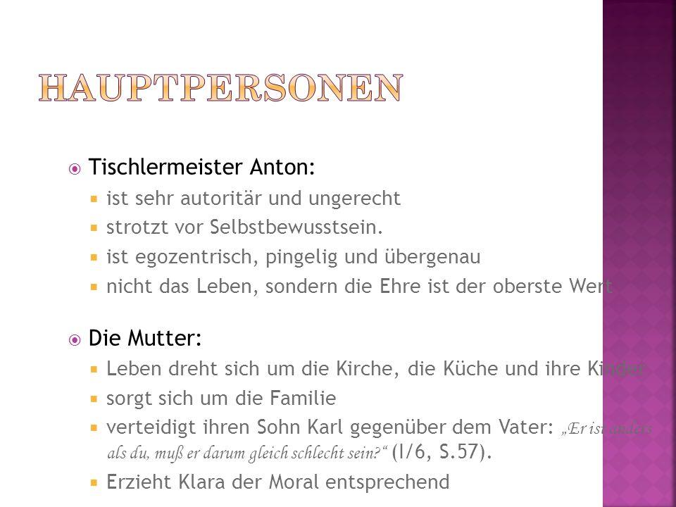 Hauptpersonen Tischlermeister Anton: Die Mutter: