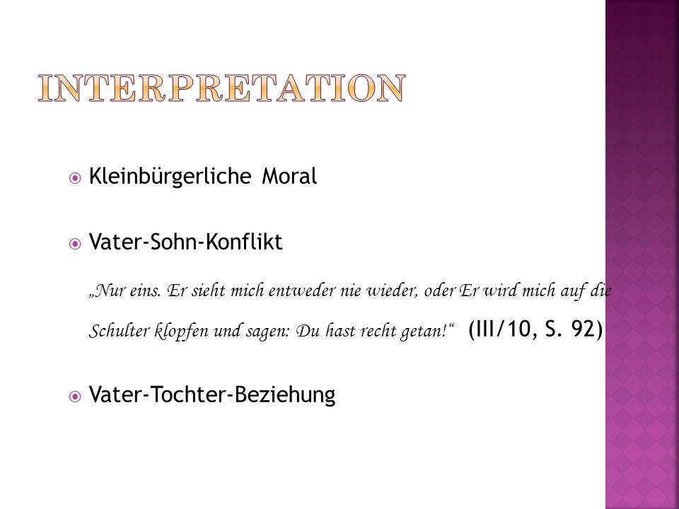 Interpretation Kleinbürgerliche Moral Vater-Sohn-Konflikt