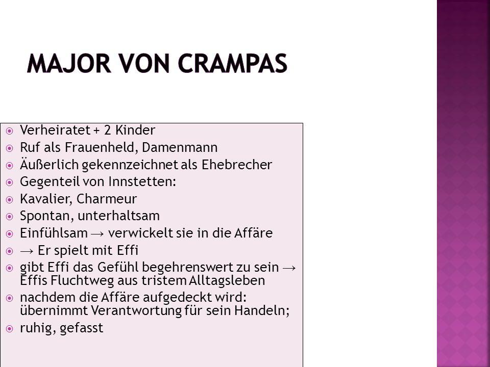 Major von Crampas Verheiratet + 2 Kinder Ruf als Frauenheld, Damenmann
