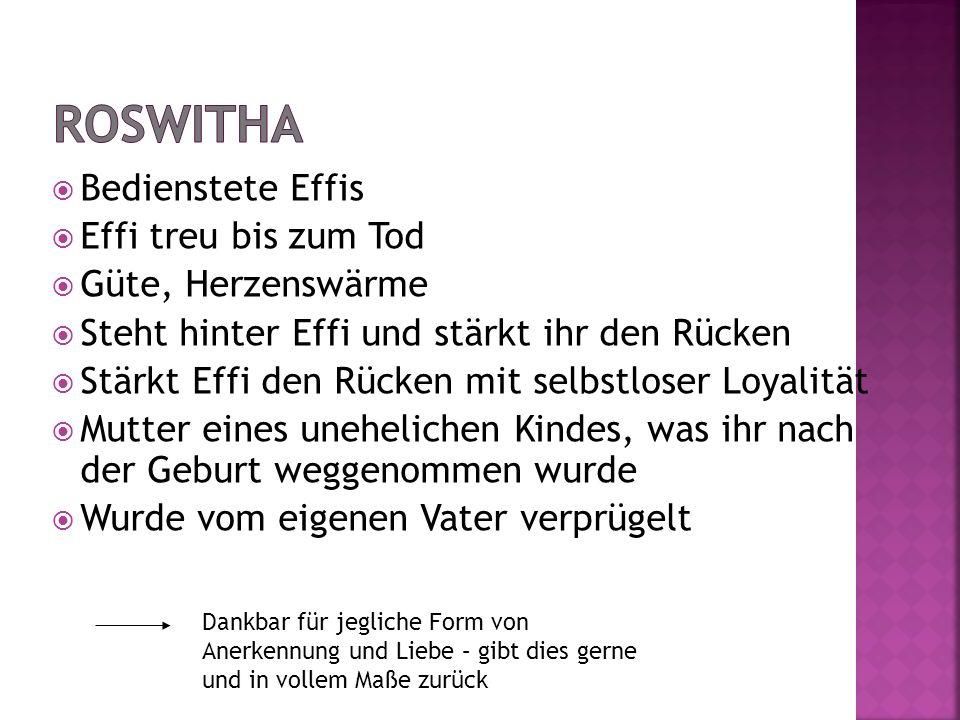 Roswitha Bedienstete Effis Effi treu bis zum Tod Güte, Herzenswärme