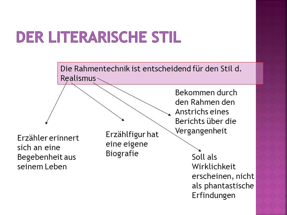 Der Literarische Stil Die Rahmentechnik ist entscheidend für den Stil d. Realismus.