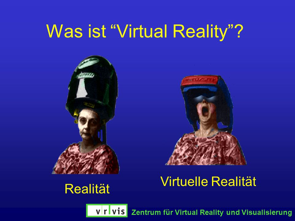 Was ist Virtual Reality