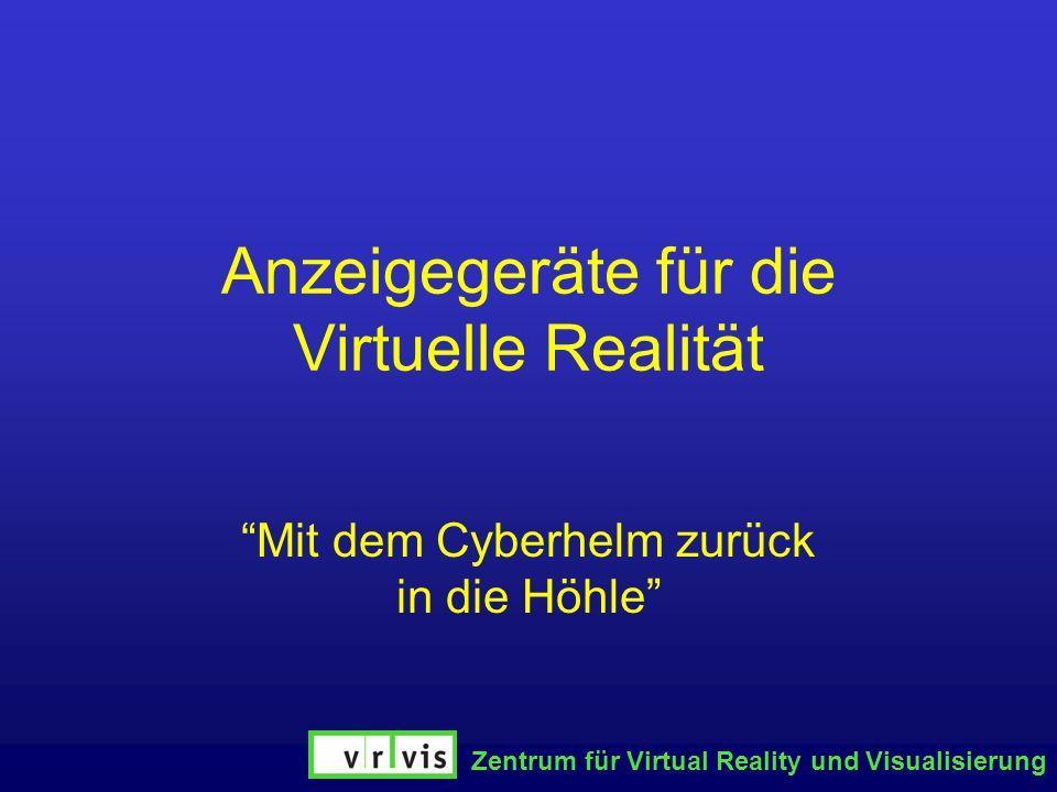 Anzeigegeräte für die Virtuelle Realität