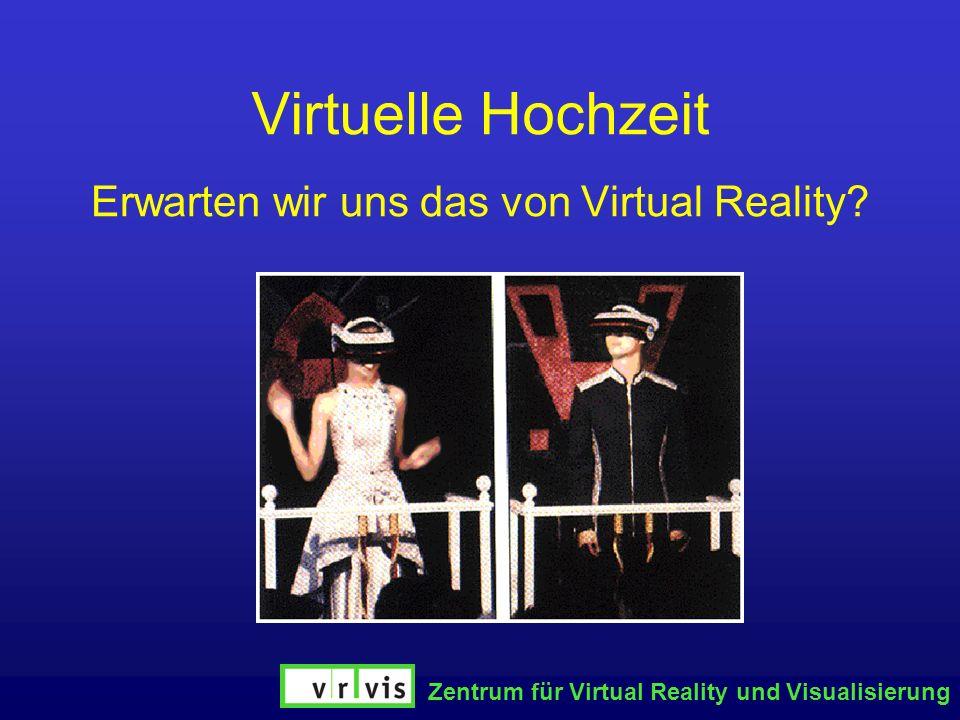 Erwarten wir uns das von Virtual Reality