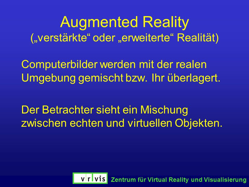 """Augmented Reality (""""verstärkte oder """"erweiterte Realität)"""