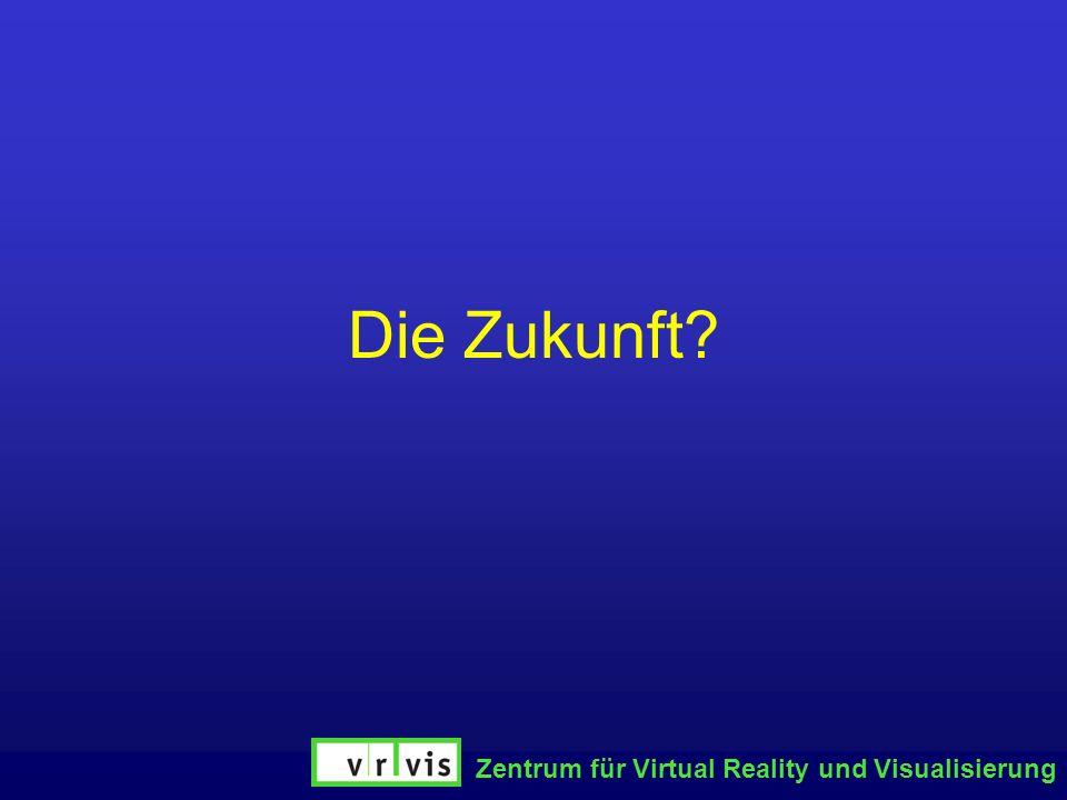Die Zukunft Zentrum für Virtual Reality und Visualisierung