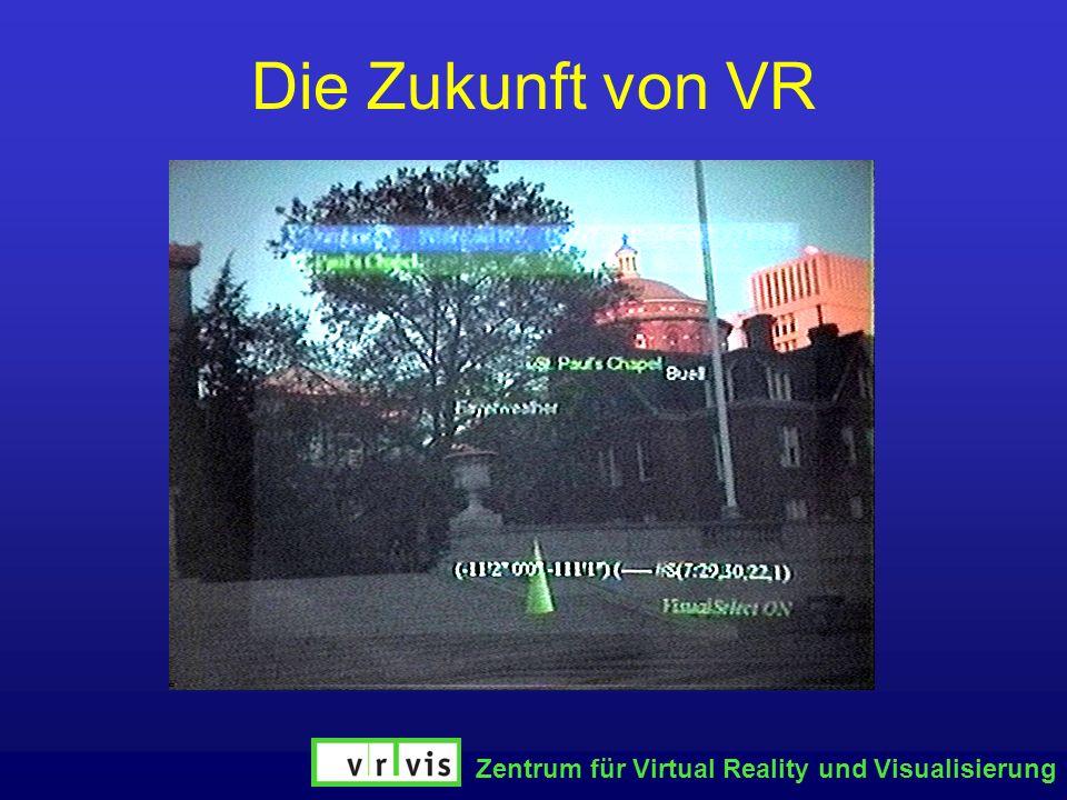Die Zukunft von VR Zentrum für Virtual Reality und Visualisierung
