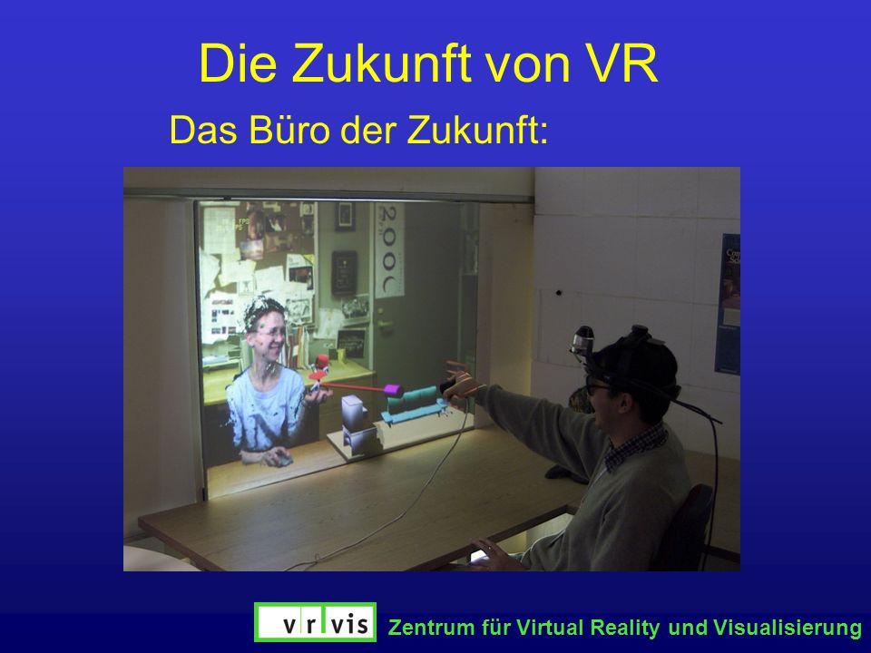 Die Zukunft von VR Das Büro der Zukunft: