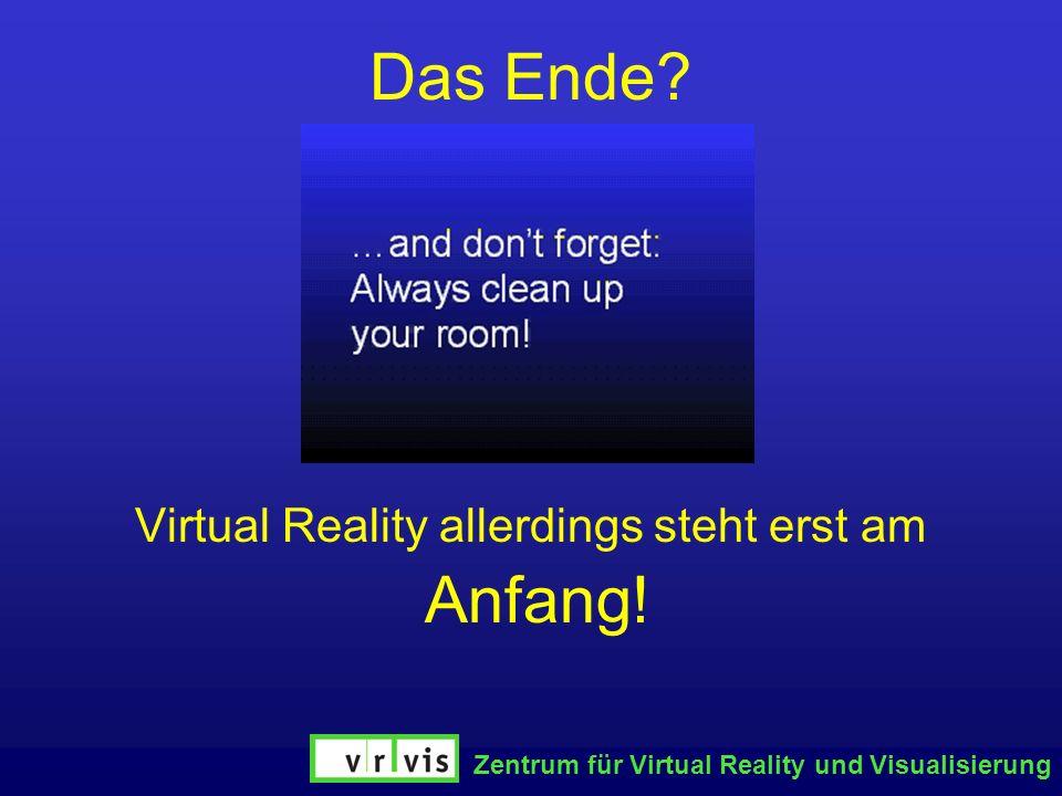 Virtual Reality allerdings steht erst am