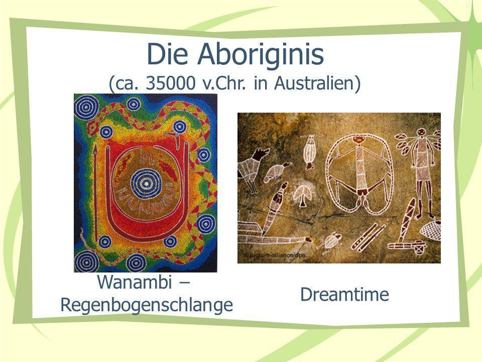 (ca. 35000 v.Chr. in Australien)