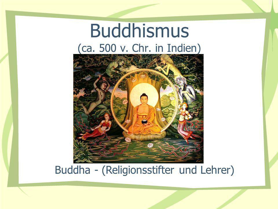 Buddhismus (ca. 500 v. Chr. in Indien)
