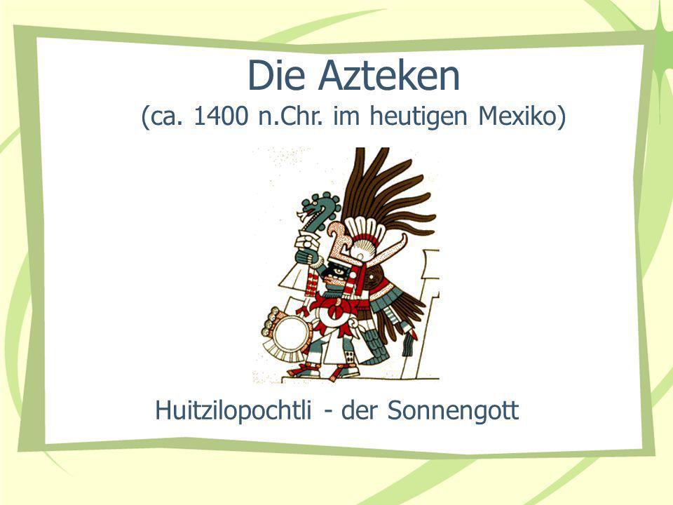 Huitzilopochtli - der Sonnengott