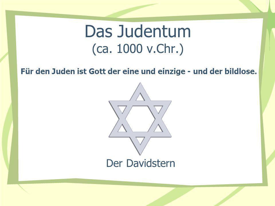 Das Judentum (ca. 1000 v.Chr.) Der Davidstern