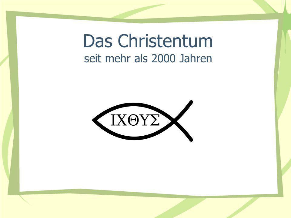 Das Christentum seit mehr als 2000 Jahren