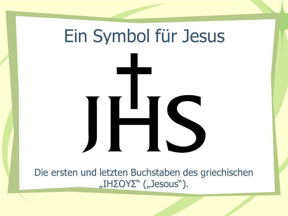 """Ein Symbol für Jesus Die ersten und letzten Buchstaben des griechischen """"ΙΗΣΟΥΣ (""""Jesous )."""