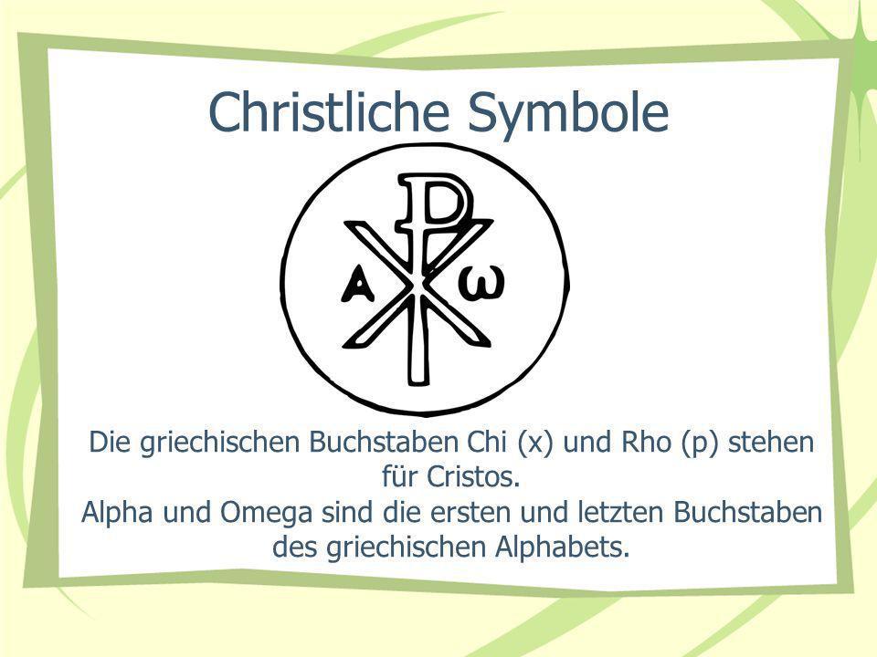Die griechischen Buchstaben Chi (x) und Rho (p) stehen für Cristos.