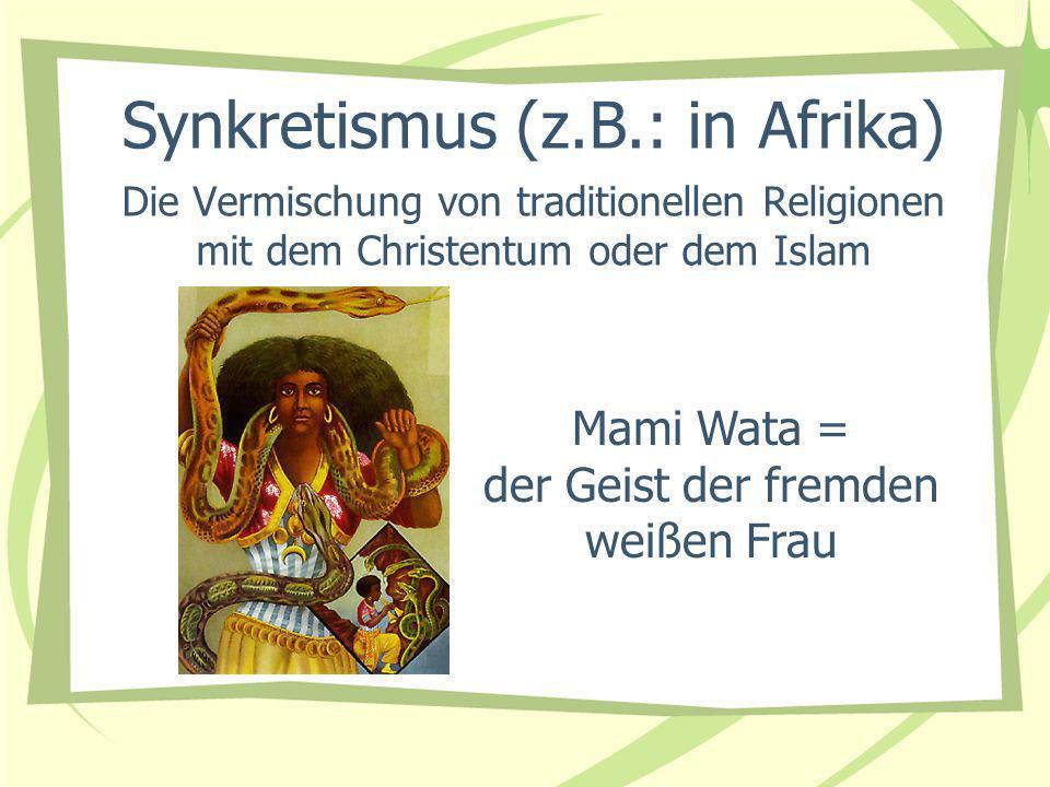 Synkretismus (z.B.: in Afrika)