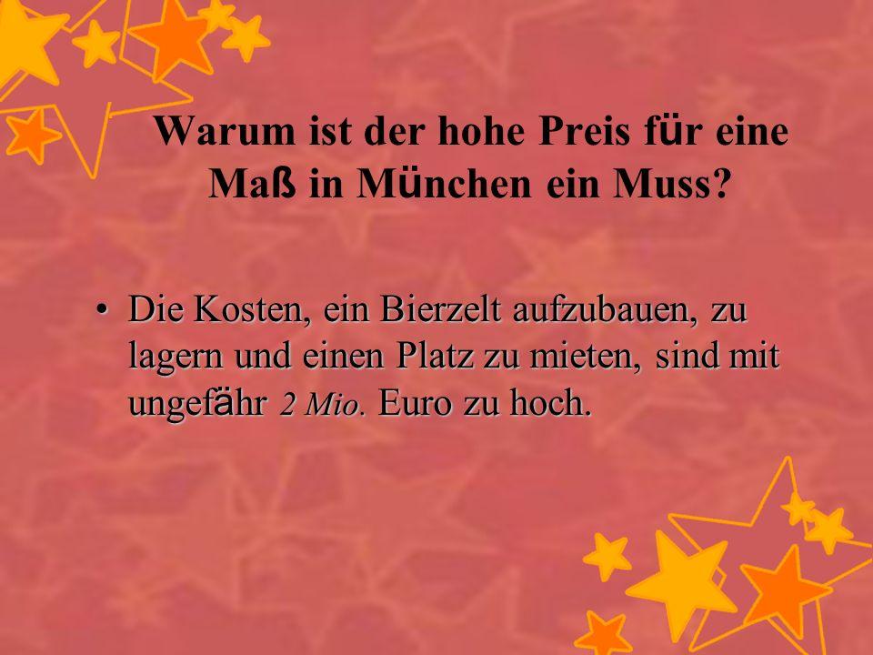 Warum ist der hohe Preis für eine Maß in München ein Muss