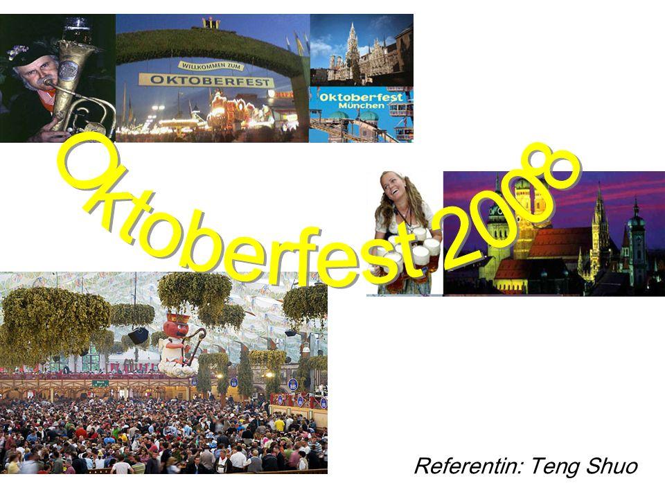 Oktoberfest 2008 Referentin: Teng Shuo