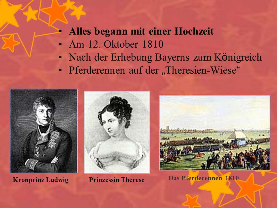Alles begann mit einer Hochzeit Am 12. Oktober 1810