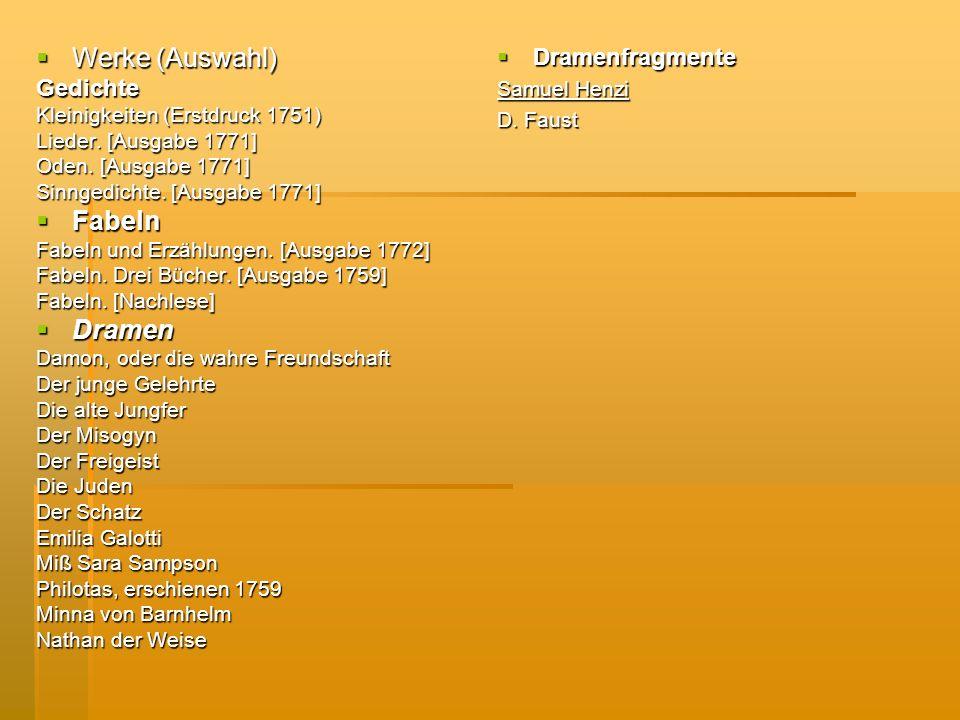 Werke (Auswahl) Fabeln Dramen Dramenfragmente Gedichte
