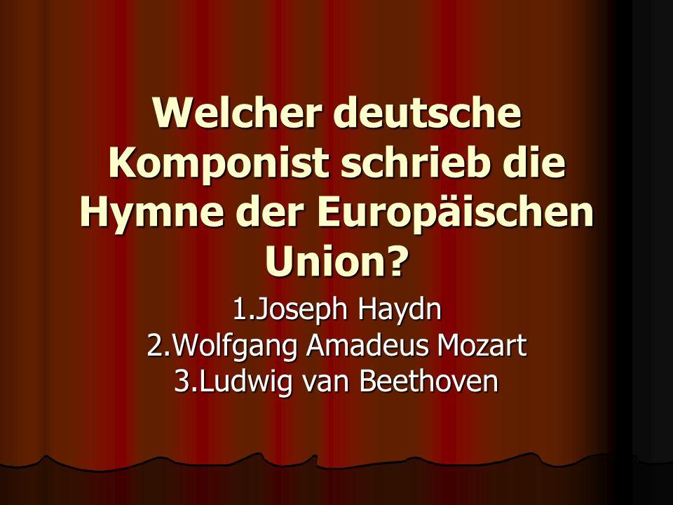 Welcher deutsche Komponist schrieb die Hymne der Europäischen Union