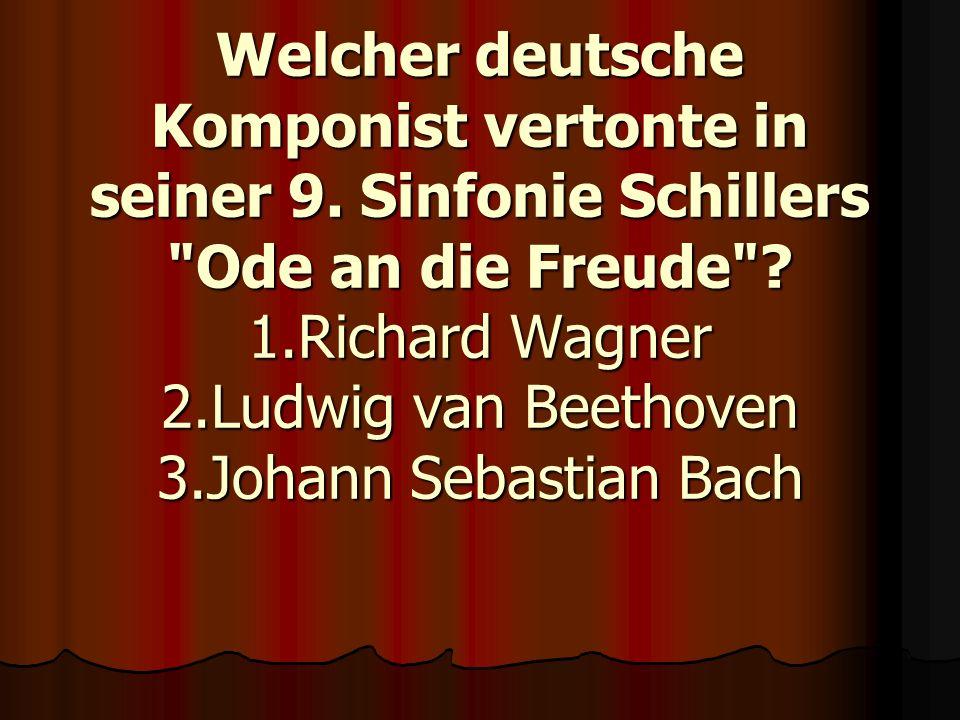 Welcher deutsche Komponist vertonte in seiner 9