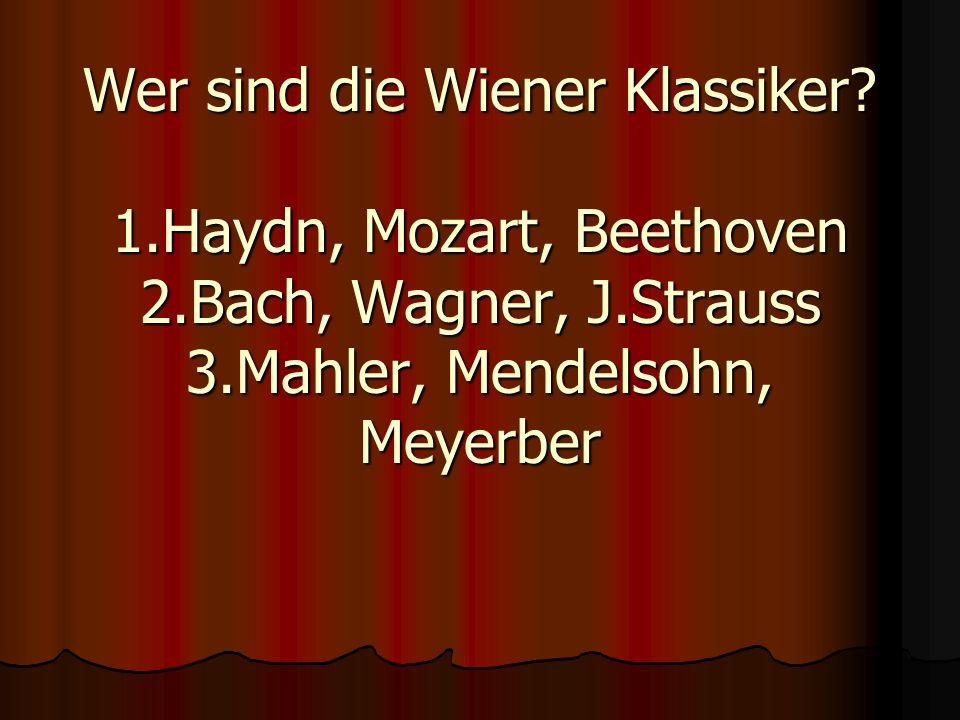 Wer sind die Wiener Klassiker. 1. Haydn, Mozart, Beethoven 2