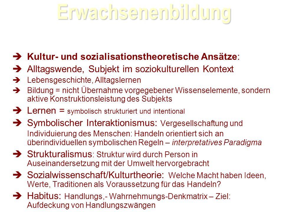 Erwachsenenbildung Kultur- und sozialisationstheoretische Ansätze: