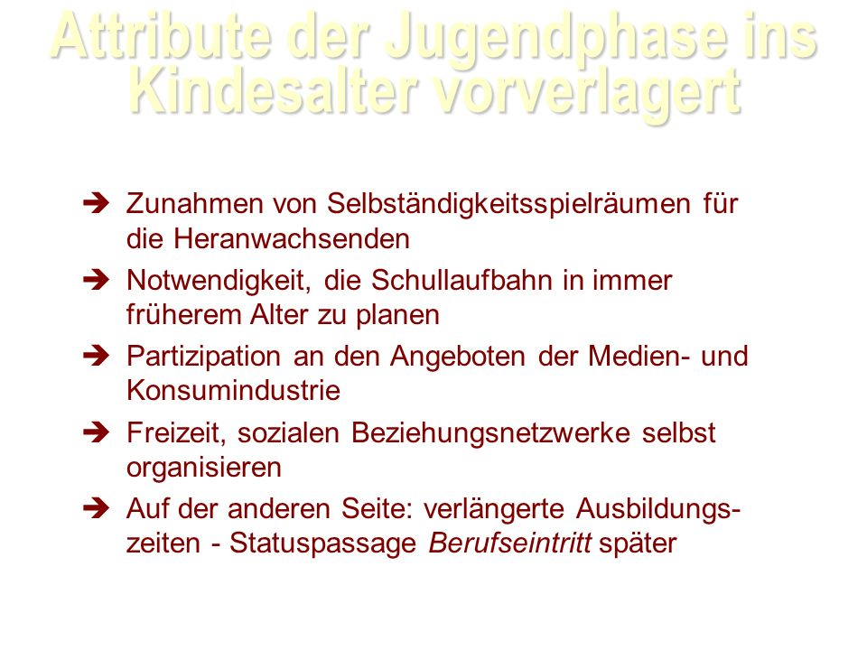 Attribute der Jugendphase ins Kindesalter vorverlagert
