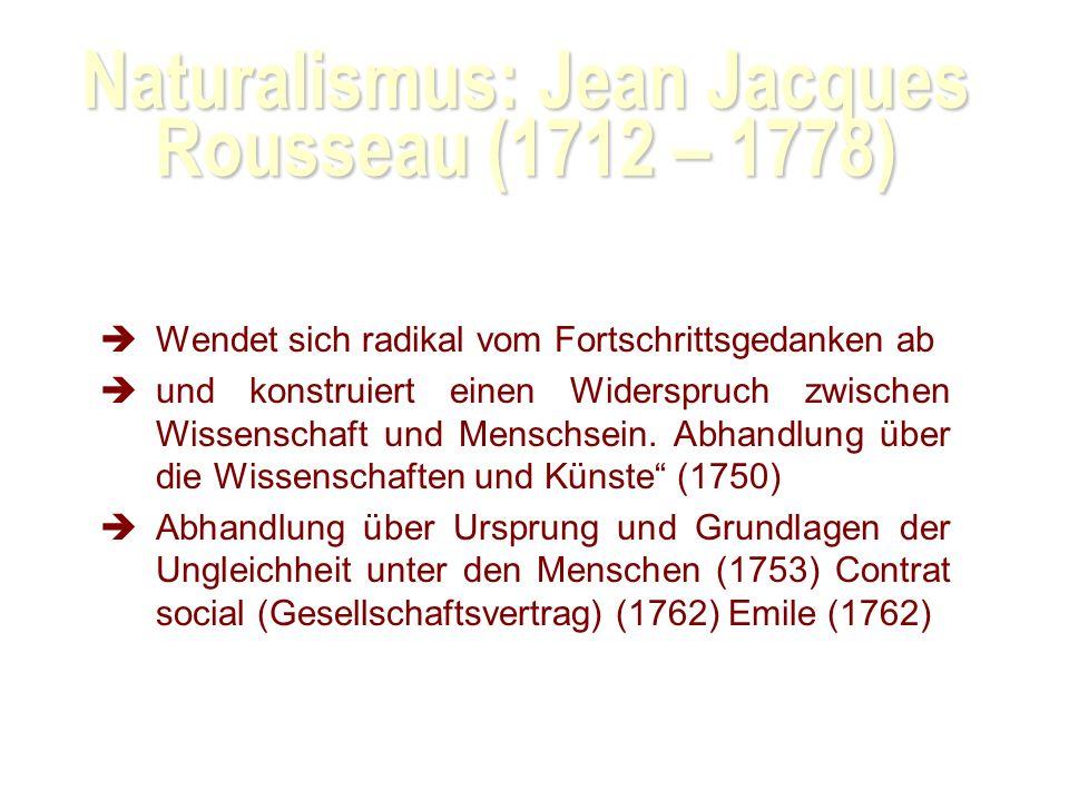Naturalismus: Jean Jacques Rousseau (1712 – 1778)
